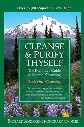 Cleanse & Purify Thyself. Book One: Cleansing by Richard C Anderson, ISBN: 9780966497311