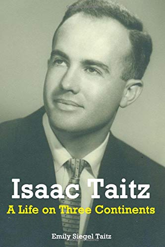 Isaac Taitz: A Life on Three Continents