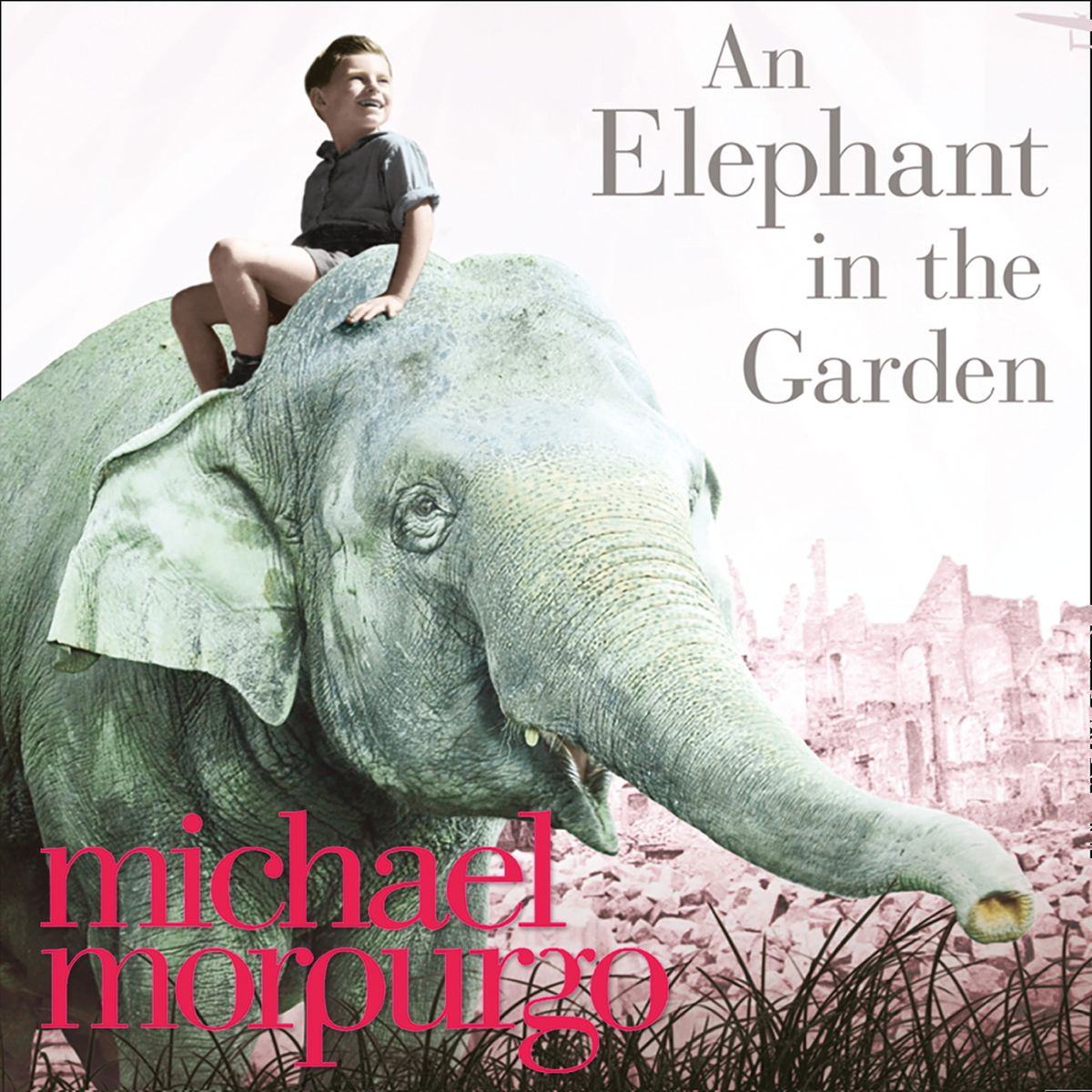 An Elephant in the Garden by Michael Morpurgo, ISBN: 9780007360123