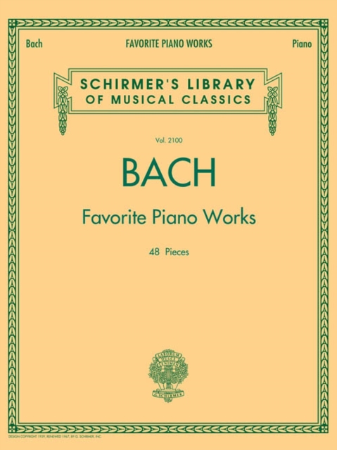 Bach Favorite Piano Works: Schirmer's Library of Musical Classics Volume 2100