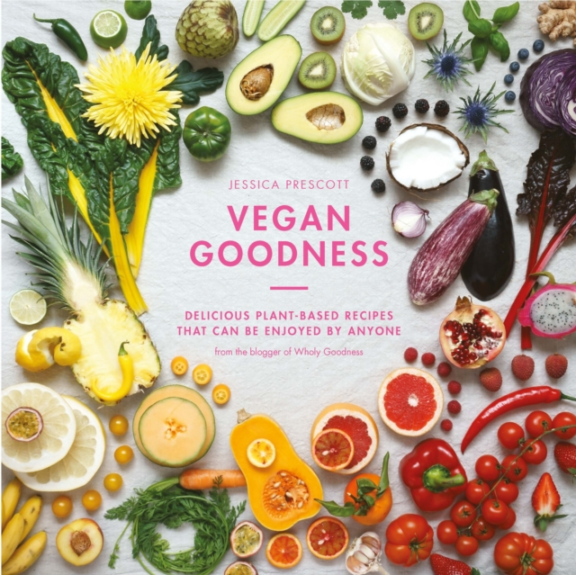 Vegan GoodnessDelicious Plant Based Recipes That Can be Enjoy...