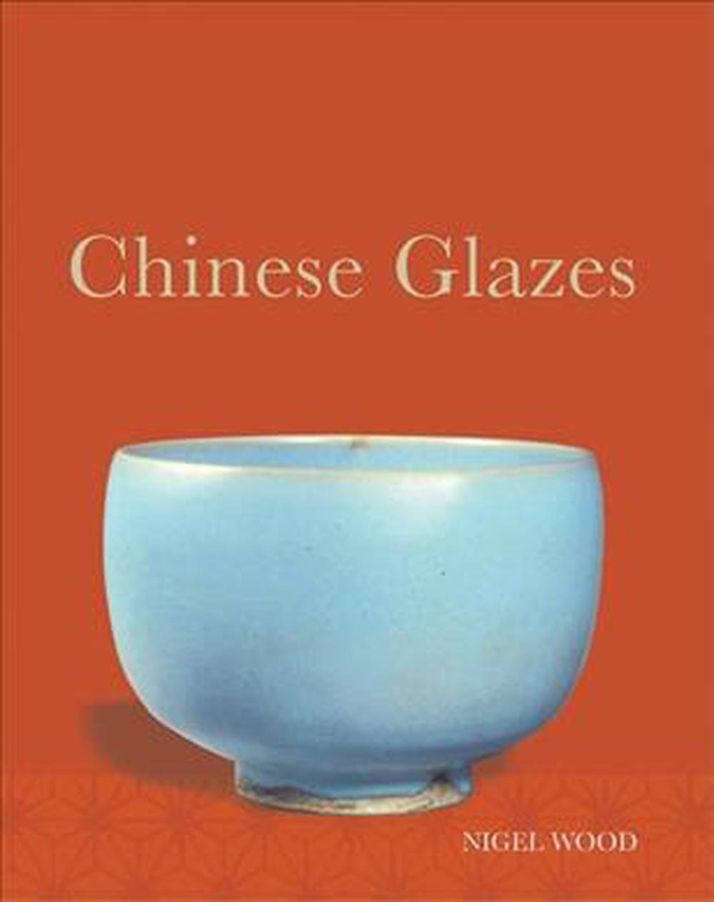 Chinese Glazes by Nigel Wood, ISBN: 9780812221435
