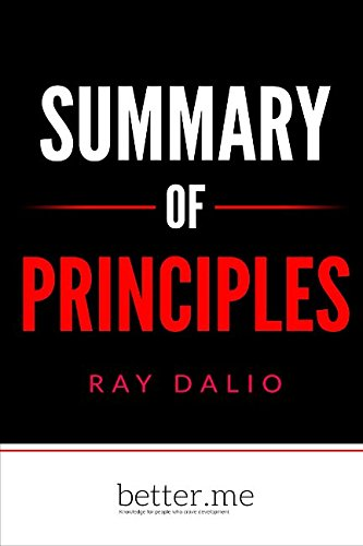 Summary of Principles by Ray Dalio by better me, ISBN: 9781986572859