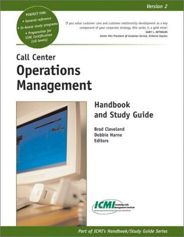 Call Center Operations Management Handbook and Study Guide by Brad Cleveland, ISBN: 9780970950758