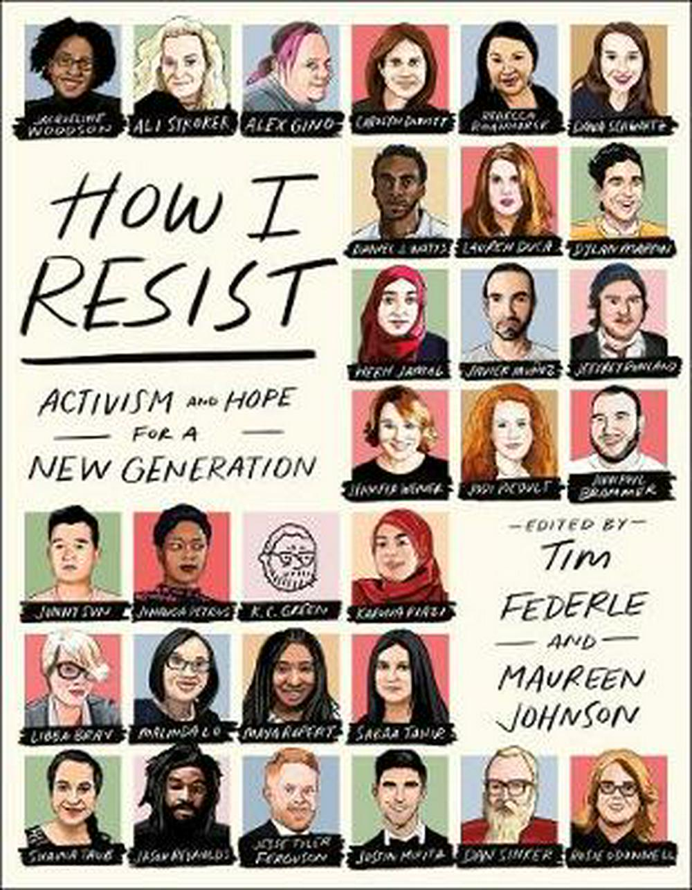 How I Resist: Activism and Hope for a New Generation by Tim Federle, ISBN: 9781250168368