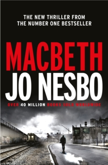 Macbeth (Hogarth Shakespeare) by Jo Nesbo, ISBN: 9781781090251