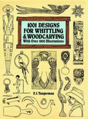 One Thousand One Designs for Whittling and Woodcarving