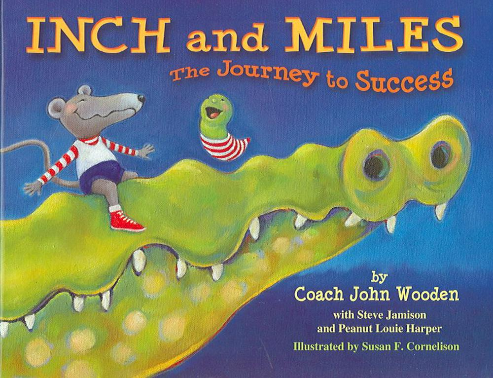 Inch and Miles: The Journey to Success by John Wooden, ISBN: 9780756914103
