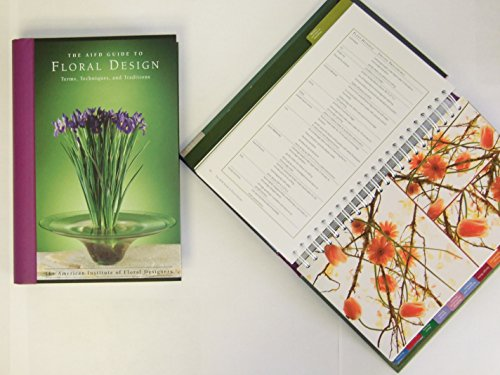 The AIFD Guide to Floral Design: Terms, Techniques, and Traditions