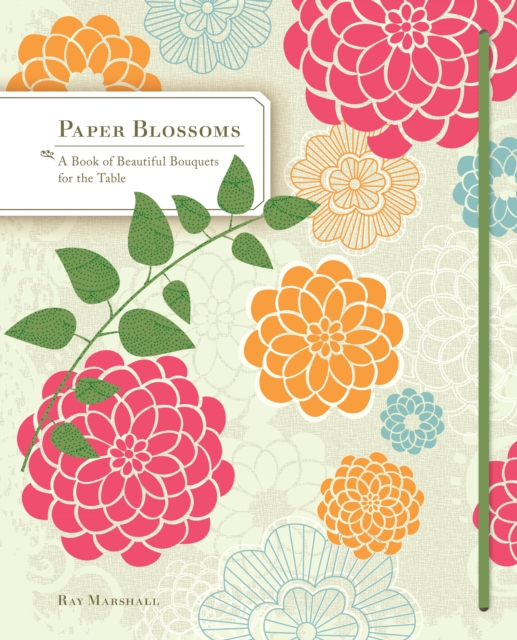 Paper Blossoms by Ray Marshall, ISBN: 9780811874199