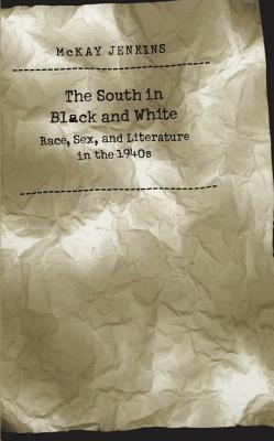 The South in Black and White by McKay Jenkins, ISBN: 9780807847770