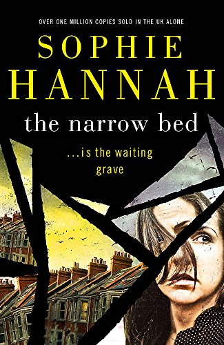 The Narrow Bed: Culver Valley Crime Book 10 by Sophie Hannah, ISBN: 9781444776096