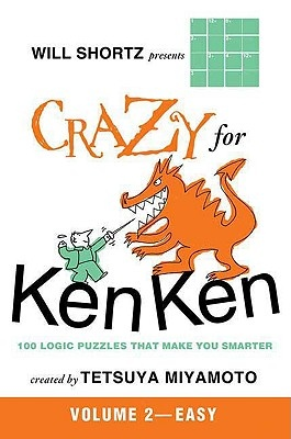 Will Shortz Presents Crazy for Kenken Easy to Hard