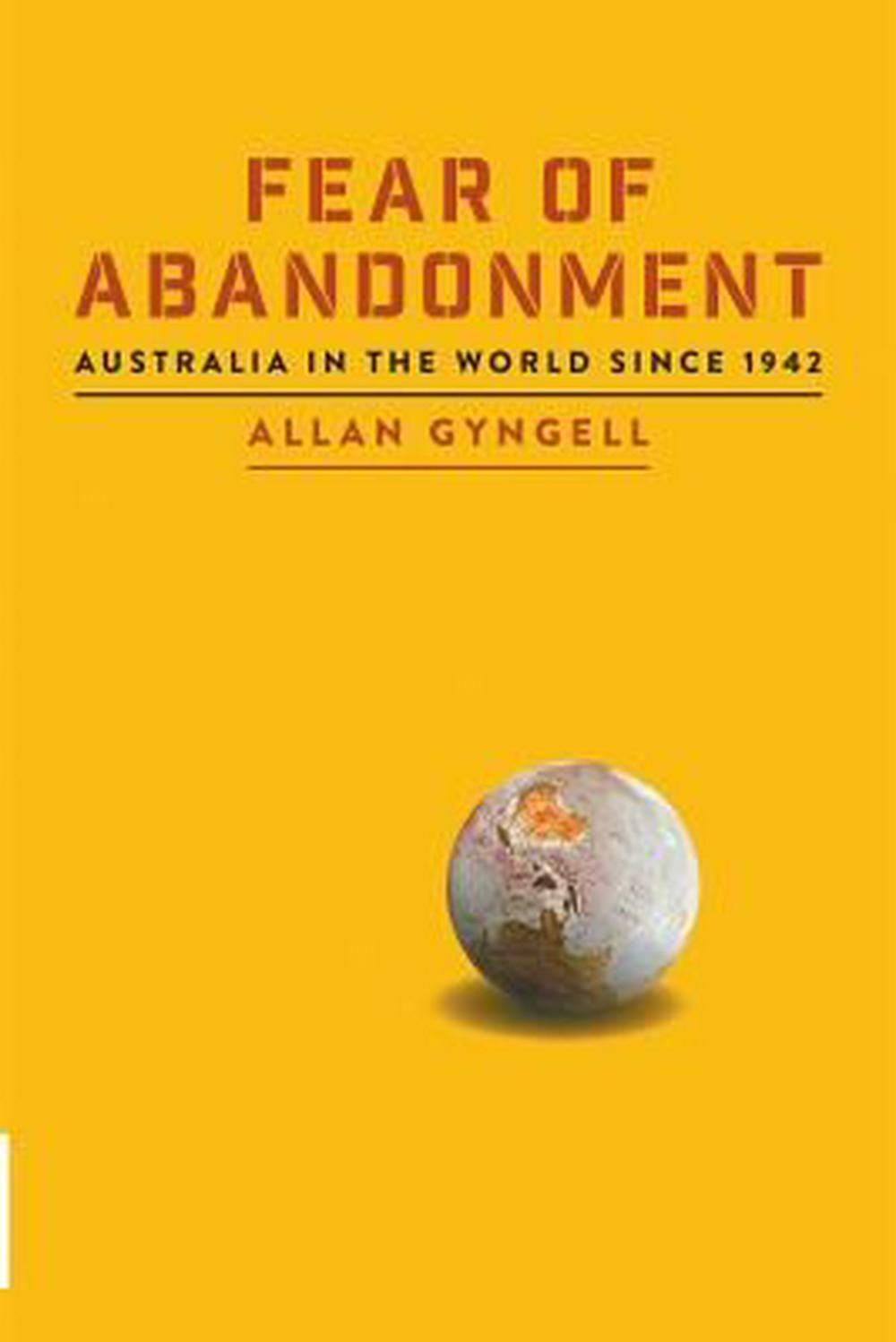 Fear of Abandonment by Allan Gyngell, ISBN: 9781863959186