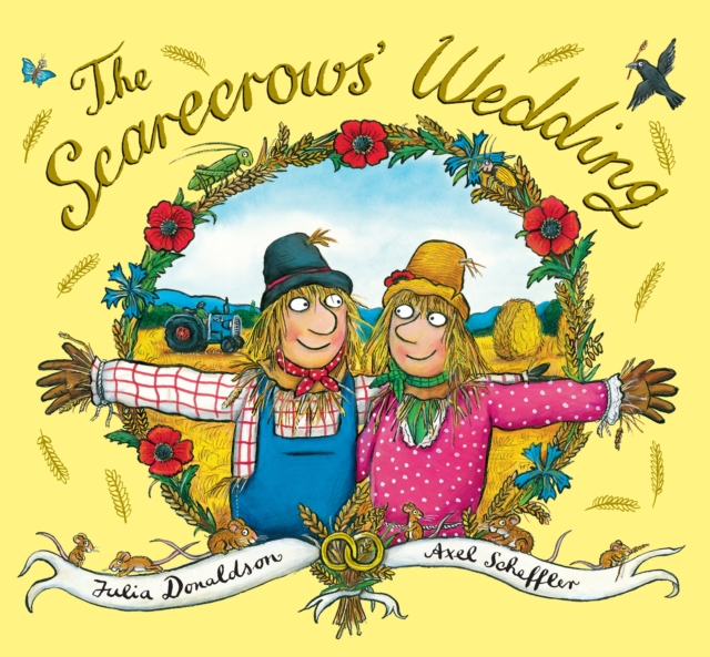 The Scarecrows' Wedding by Julia Donaldson, ISBN: 9781407144412