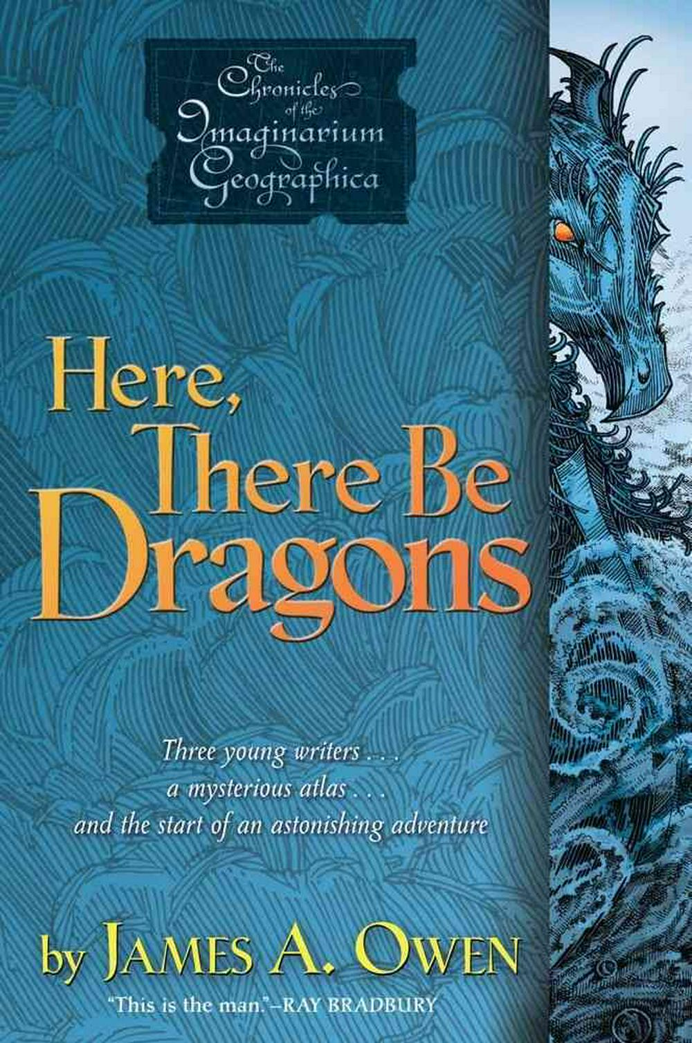 Here, There Be Dragons by James A Owen, ISBN: 9781416912286