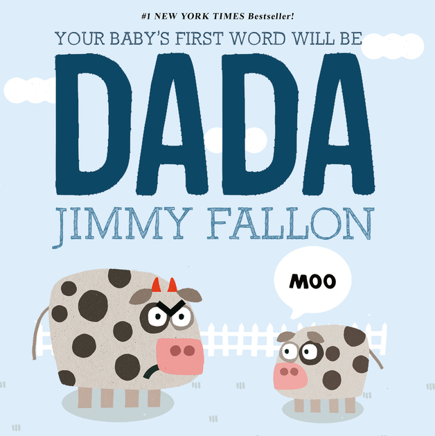 Cover Art for Your Baby's First Word Will Be Dada, ISBN: 9781250009340