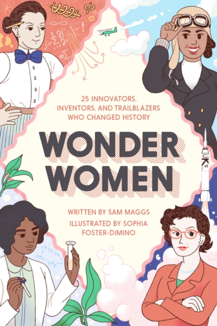 Wonder Women by Sam Maggs, ISBN: 9781594749254