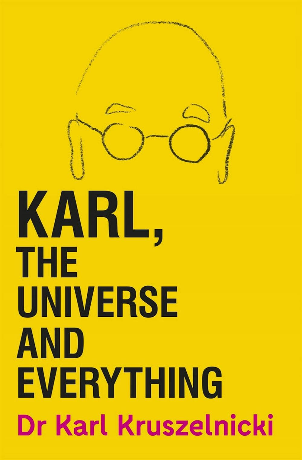 Karl, the Universe and Everything by Dr Karl Kruszelnicki, ISBN: 9781925481327