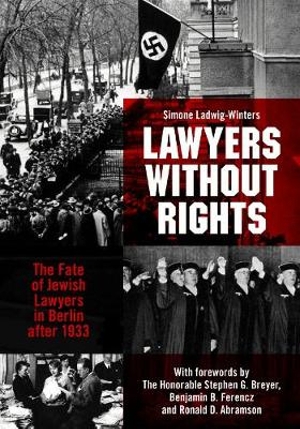 Lawyers Without Rights: The Fate of Jewish Lawyers in Berlin After 1933 by Simone Lawig-Winters, ISBN: 9781641051996