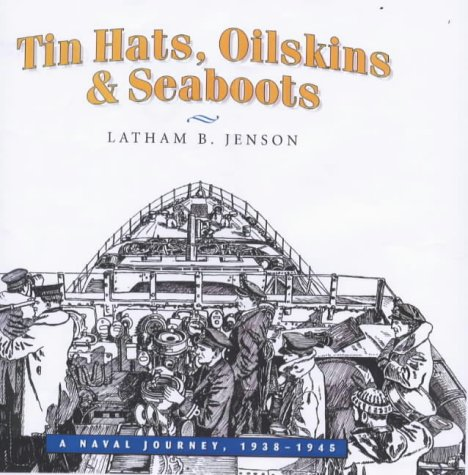 Tin Hats, Oilskins and Seaboots