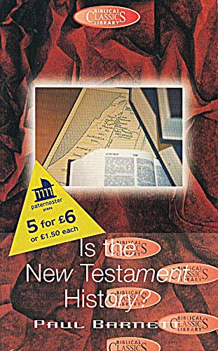 Is the New Testament History? by Paul Barnett, ISBN: 9780853648673