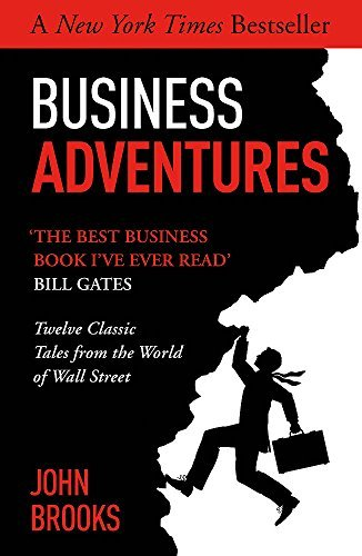 [(Business Adventures: Twelve Classic Tales from the World of Wall Street)] [Author: John Brooks] published on (May, 2015)
