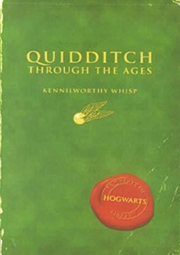 Quidditch Through the Ages by J. K. Rowling; Kennilworthy Whisp