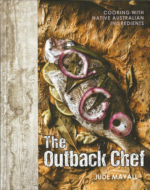 The Outback Chef by  Jude Mayall, ISBN: 9781742575452