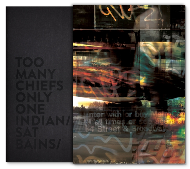 Too Many Chiefs, Only One Indian by Sat Bains, ISBN: 9780955893025