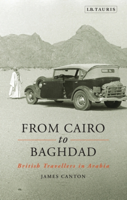 From Cairo to Baghdad: British Travellers in Arabia