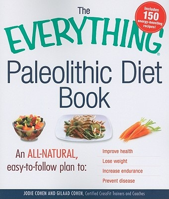 The Everything Paleolithic Diet Book by Jodie Cohen, ISBN: 9781440512063