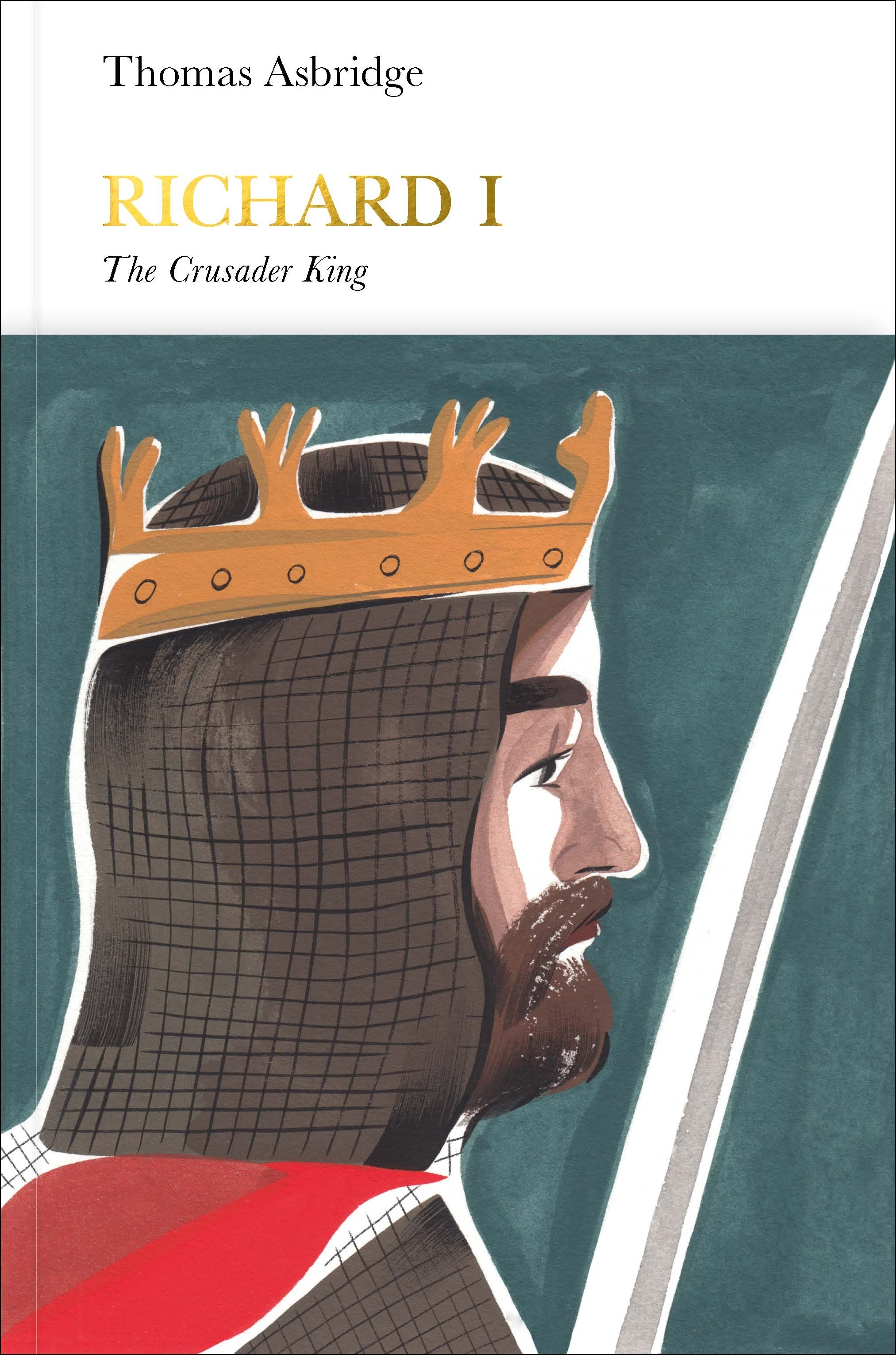 Richard I (Penguin Monarchs): The Crusader King