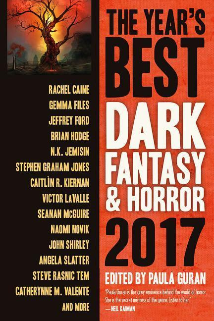 The Year's Best Dark Fantasy & Horror 2017 Edition by Paula Guran, ISBN: 9781607014935