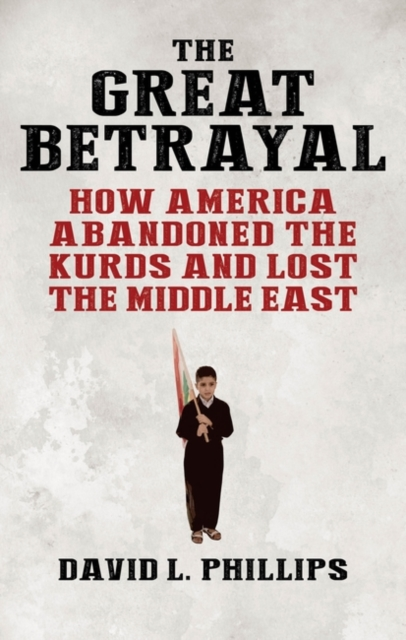 The Great Betrayal: How America Abandoned an Ally in the Middle East