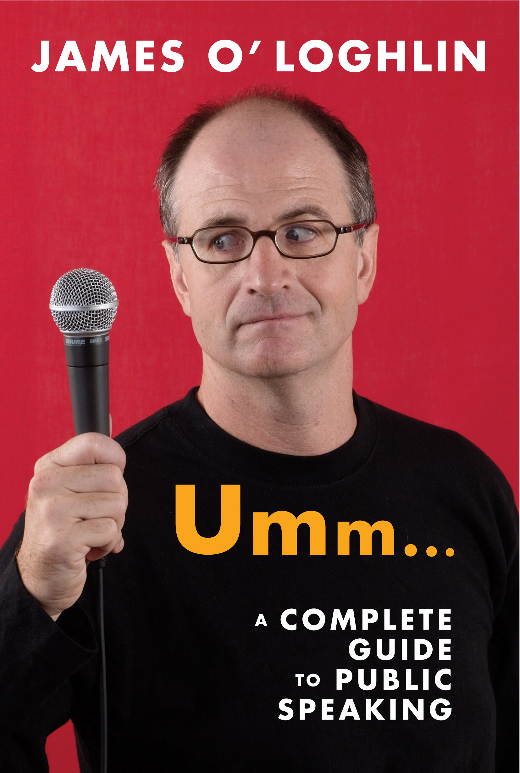 Umm ...: A complete guide to public speaking by James O'Loghlin, ISBN: 9781741149548
