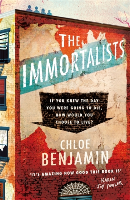 The Immortalists: The New York Times Top Ten Bestseller by Chloe Benjamin, ISBN: 9781472244987