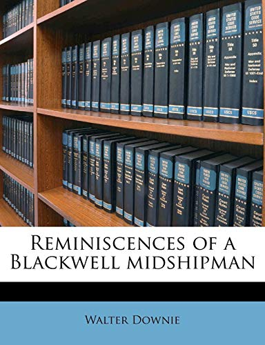 Reminiscences of a Blackwell Midshipman by Walter Downie, ISBN: 9781245378338