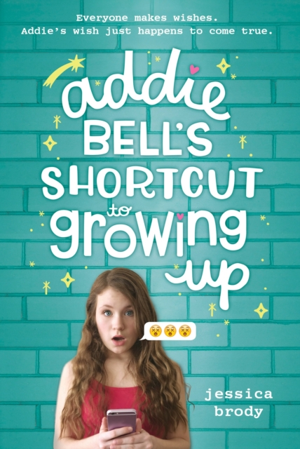 Addie Bell's Shortcut to Growing Up by Jessica Brody, ISBN: 9780399555138