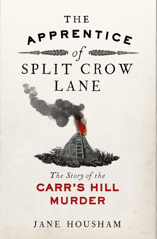 The Apprentice of Split Crow Lane: The Story of the Carr's Hill Murder