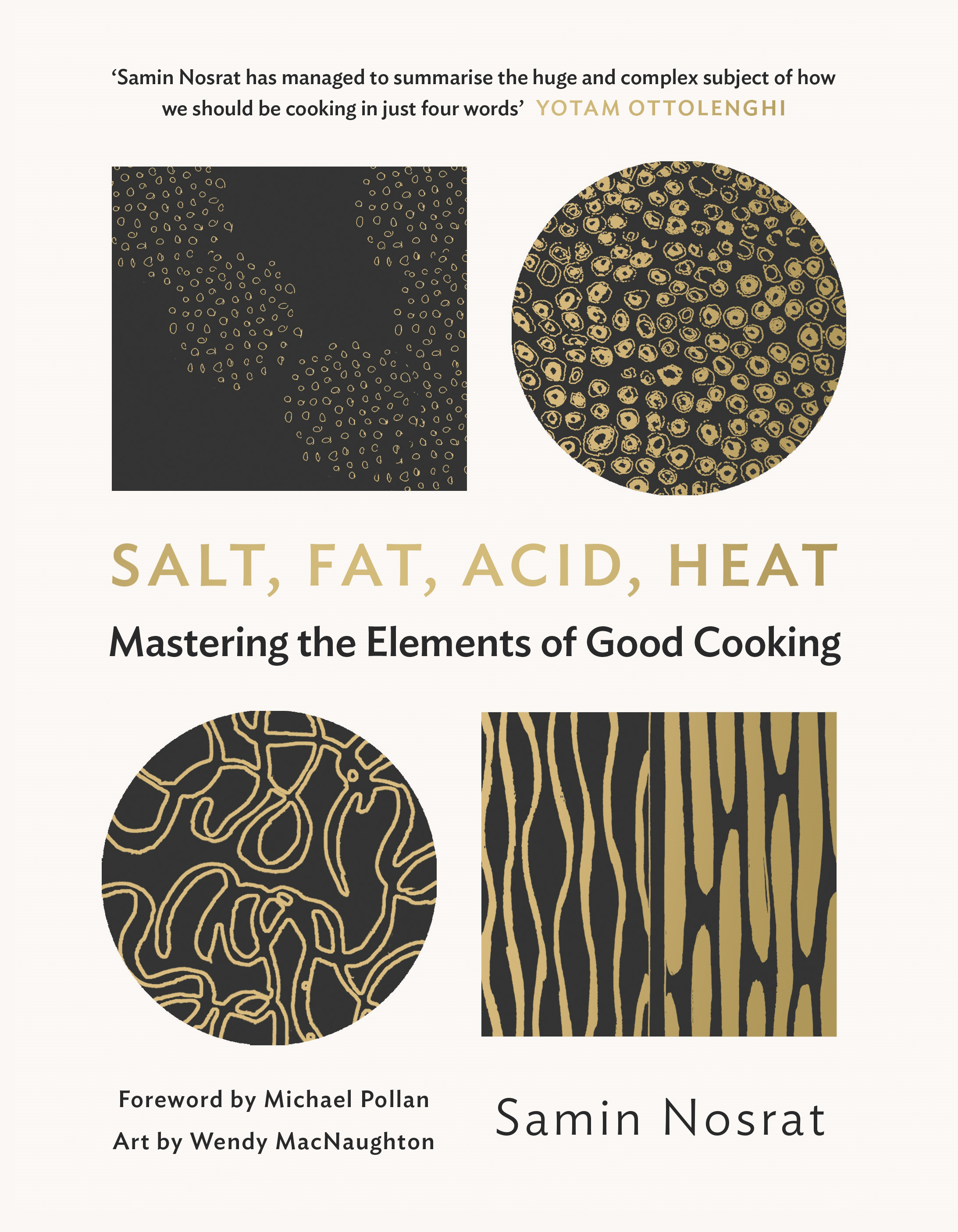 Salt, Fat, Acid, Heat: The Four Elements of Good Cooking by Samin Nosrat, ISBN: 9781782112303
