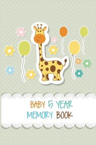 Baby 5 Year Memory Book: First  5 Years Of Memories, Blank Date No Month, 6 x 9, 365 Lined Pages