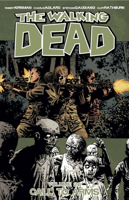 The Walking Dead Volume 26: Call To Arms by Robert Kirkman, ISBN: 9781632159175