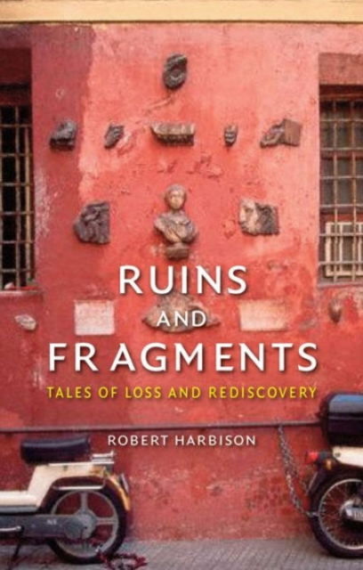 Ruins and Fragments: Tales of Loss and Recovery