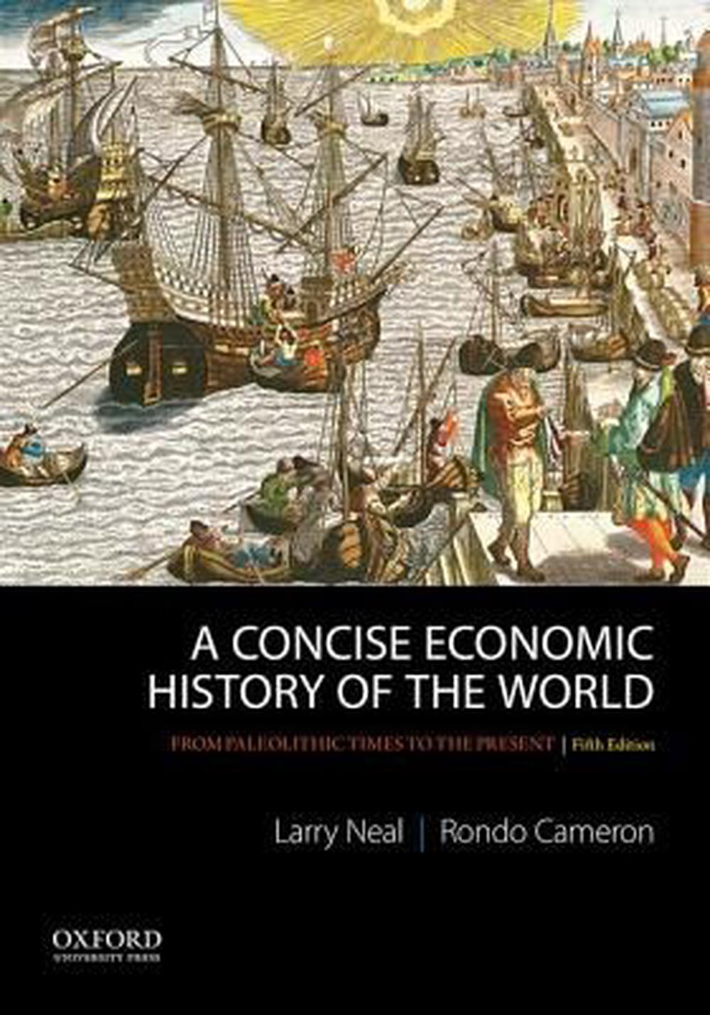 A Concise Economic History of the WorldFrom Paleolithic Times to the Present