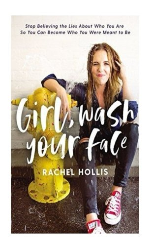 Girl, Wash Your Face: Stop Believing the Lies About Who You Are so You Can Become Who You Were Meant to Be by Feardorcha, ISBN: 9781717299352