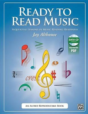 Ready to Read Music: Sequential Lessons in Music Reading Readiness [With CD (Audio)] by Jay Althouse, ISBN: 9780739096703