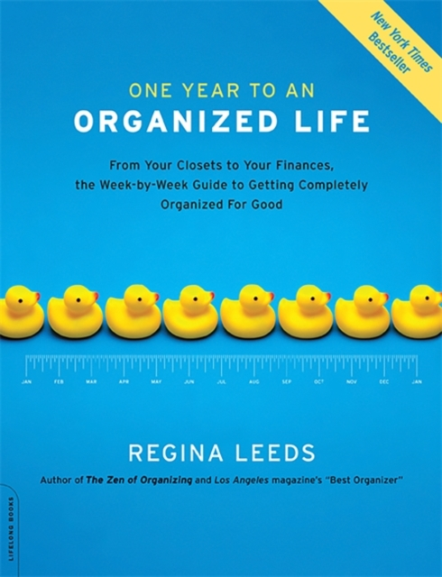 One Year to an Organized Life by Regina Leeds, ISBN: 9781600940569