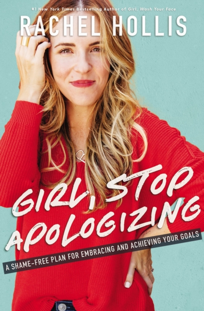 Girl, Stop Apologizing by Rachel Hollis, ISBN: 9781400215065