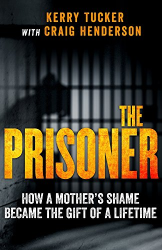 The PrisonerHow a Mother's Shame Became the Gift of a Lifetime